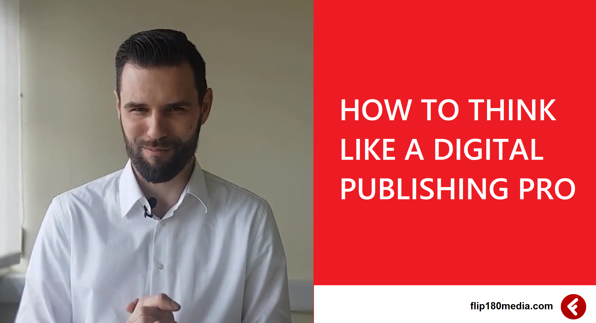How to think like a digital publishing pro