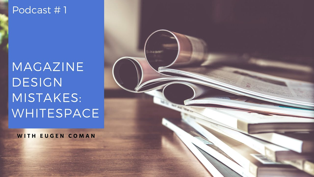 White Space Tips for Magazine Layout Design (video)