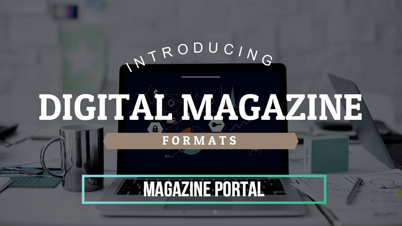 ALl about the magazine portal magazine format